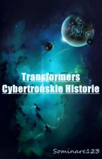 Transformers Cybertrońskie Historie by Sominare123
