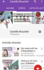 CAMILLE BOUCHER YOUTUBE  by Boucher989
