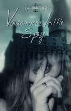 Voldemort's little Spy - Harry Potter Fanfictie NL  by JuliaCartee