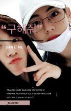 SaveMe by Kookie_TaeTae_Army