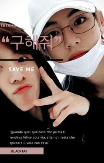 ❝구해줘❞ [SAVE ME]
