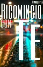 Ricomincio Con Te by Vicktoriya8