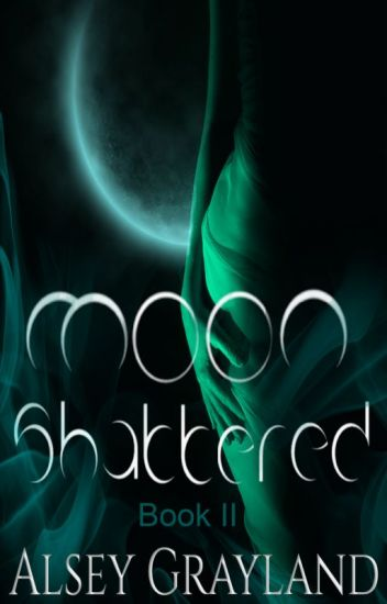 Moon Shattered