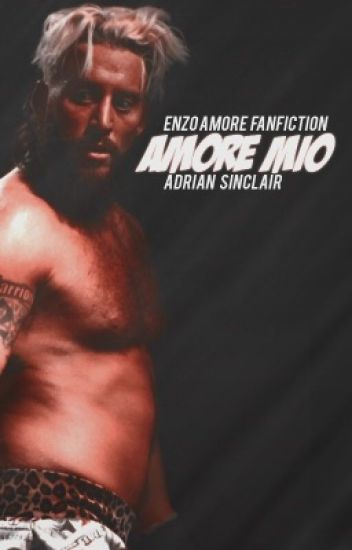 Amore Mio [Enzo Amore]