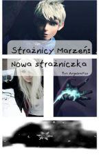 Strażnicy Marzeń by Ava122333