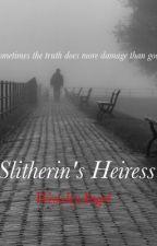 Slitherin's Heiress(A Fred Weasley Story) by WeasleyAngel