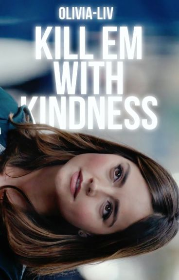 {re-writing} Kill Em With Kindness ✽ l.h