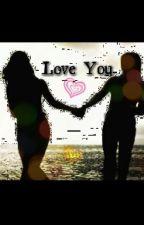 Love You (Romance Lésbico) by Suicidada