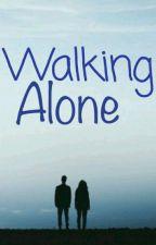 Περπατώντας Μόνη(Υπό Διόρθωση) by KeRaSaKi