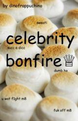 celebrity bonfire♕ by dinofrappuchino