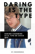 Daring's The Type© by CheshireGirlk