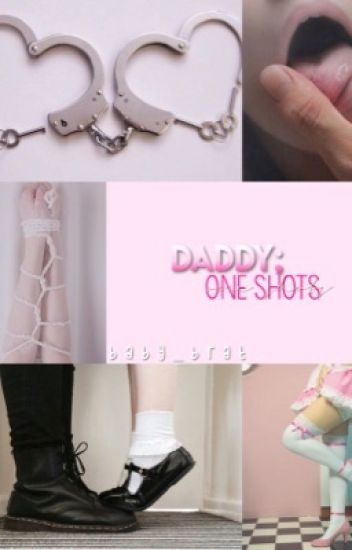 Daddy ; One Shots
