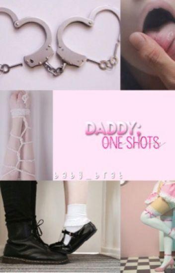 Daddy ; One Shots