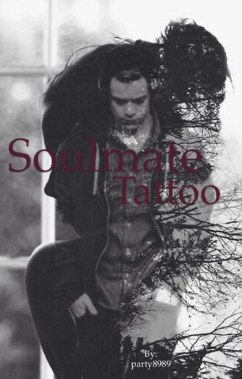 Soulmate Tattoo (A Harry Styles Fan Fiction)