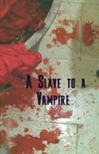 A Slave to a Vampire by _mary1_