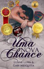 Uma Nova Chance | HIATUS by luanegluna