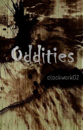 Oddities by clockworkeye02