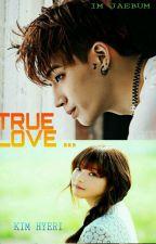 TRUE LOVE [Got7 JB Fanfic] by jiminchimforever
