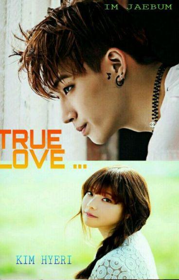 TRUE LOVE [Got7 JB Fanfic]