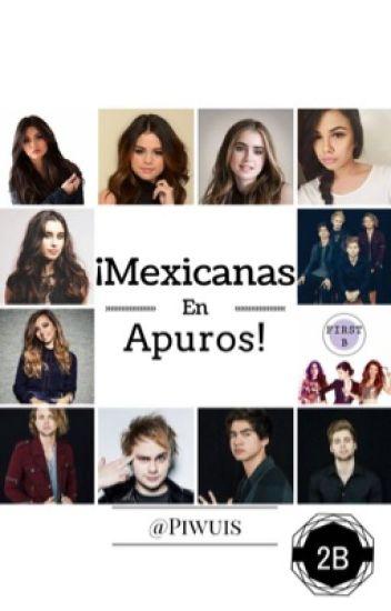 ¡Mexicanas en apuros! (2B) [5SOS]
