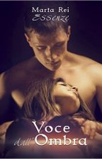 Voce dall'ombra ( Essenze Vol. 1 ) by HelenaStone