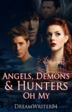 Angels, Demons, & Hunters Oh My by DreamWriter84