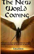 The New World coming... (libro #1) by traddox