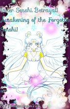 Inner Senshi Betrayal! Awakening of the Forgotten Senshi! by Foxdemoness101