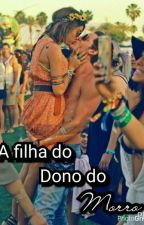 A Filha Do Dono Do Morro  by Noiazinha123456