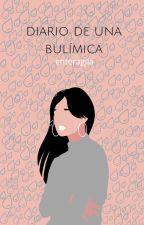 Diario De Una Bulímica by chuchetudyl