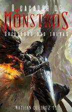 O Caçador De Monstros 2 - Criaturas Das Trevas  (#Wattys2016) by NathanQueiroz11
