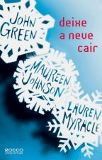 Deixe a neve cair -(John Green ,Maureen Johnson e Lauren Myracle) by TodynDoYoongi