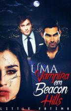 Uma Vampira em Beacon Hills  by little_Fatima