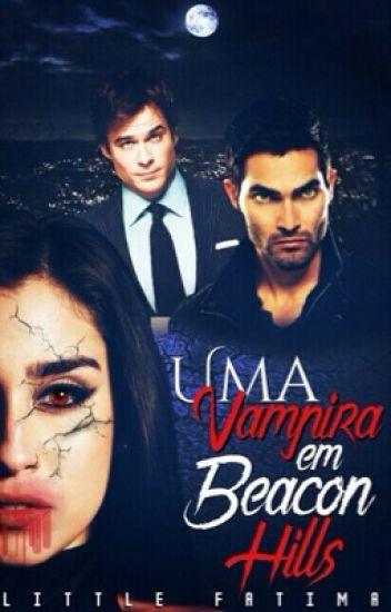 Uma Vampira em Beacon Hills ( HIATUS )