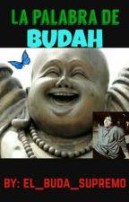 La palabra de Buda. by El_Buda_supremo