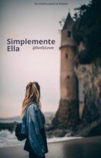 Simplemente Ella by ReallyLovee