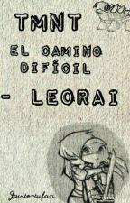 Tmnt El Camino Dificil - Leorai by 1lackchan