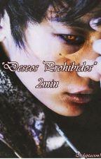 Deseos Prohibidos- 2min (two-shot  Finalizado ) by chu_mins