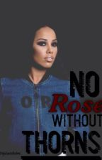 No Rose Without Thorns by Reighdreams