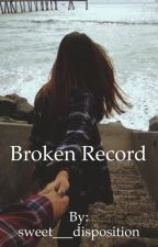 Broken Record- Dani Cimorelli (Fanfic) by sweet___disposition