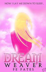 Dreamweaver | Fire Emblem Fates by kimcgray95