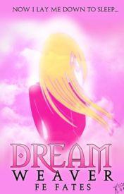 Dreamweaver   Fire Emblem Fates by kimcgray95