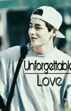 Unforgettable Love |BTS/Taehyung's Fanfic| by -taelicious