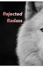 badass rejection by hearts_always_heals