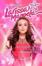 O Diario De Larissa Manoela by larinossanutella