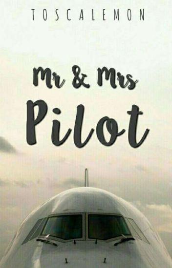 Mr & Mrs Pilot ( On Going )