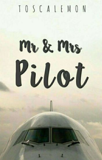 Mr & Mrs Pilot ( On Going )