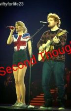 A Second Thought (a taylor swift and ed sheeran fanfic) by swiftieforlife23