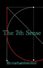 The 7th Sense by curhatdetected