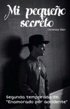 "Mi pequeño secreto (Bruno Mars) // Segunda temporada ""Enamorado por accidente"" by Domenica_Mars"